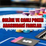 Online poker ile canlı poker arasındaki en büyük farklar nelerdir ? Yazımızda sizler için açıkladık.