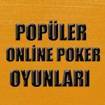 En popüler poker oyunları nelerdir, nasıl oynanır ? En ince detaylarıyla sizlerle paylaştık.